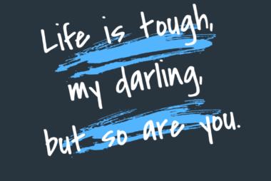 Life is Tough But So Are You | SEO & Social Media Maven | Stephanie Nelson | SBN Marketing